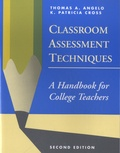 Thomas A Angelo - Classroom Assessment Techniques - A Handbook for College Teachers.