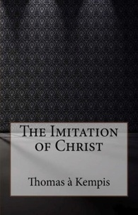 Thomas a Kempis - The Imitation of Christ.