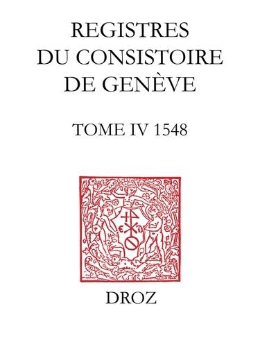 Registres du Consistoire de Genève au temps de Calvin. Tome 4 (1548)