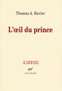 Thomas-A Ravier - L'oeil du prince.