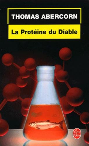 Thomas Abercorn - La Protéine du Diable.