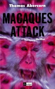 Thomas Abercorn - Macaques Attack.