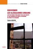 Thomas Aguilera - Gouverner les illégalismes urbains - Les politiques publiques face aux squats et aux bidonvilles dans les régions de Paris et de Madrid.