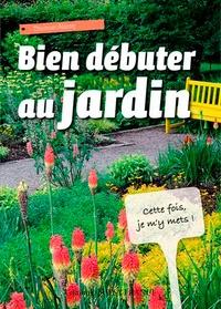 Thomas Alamy - Bien débuter au jardin.
