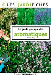 Thomas Alamy - Le guide pratique des aromatiques.