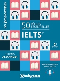 Thomas Alexander - 50 règles essentielles IELTS - Enregistrements audio inclus.