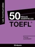 Thomas Alexander - 50 règles essentielles TOEFL.