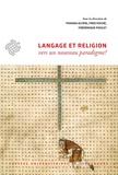 Thomas Alferi et Fred Poché - Langage et religion - Vers un nouveau paradigme ?.