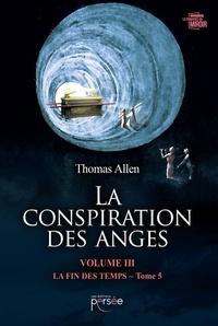 Thomas Allen - La conspiration des anges Volume 3 :  - Tome 5.