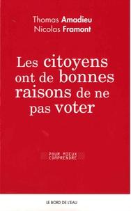 Thomas Amadieu et Nicolas Framont - Les citoyens ont de bonnes raisons de ne pas voter.