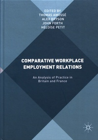 Thomas Amossé et Alex Bryson - Comparative Workplace Employment Relations - An Analysis of Practice in Britain and France.