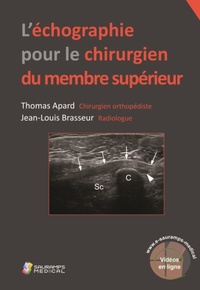 Thomas Apard et Jean-Louis Brasseur - L'échographie pour le chirurgien du membre supérieur.
