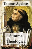Thomas Aquinas et Fathers Of The English Dominican Provi - Summa Theologica (All Complete & Unabridged 3 Parts + Supplement & Appendix + interactive links and annotations).