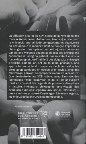 Le geste chirurgical. Histoire, littérature, arts visuels (XXe-XXIe siècles)