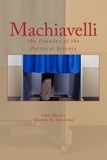 Thomas B. Macaulay et John Morley - Machiavelli : the Founder of the Political.