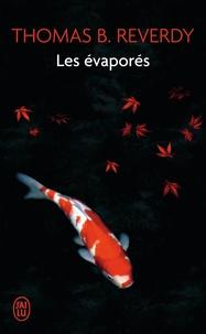 Thomas B. Reverdy - Les évaporés - Un roman japonais.