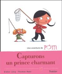 Thomas Baas et Didier Lévy - Capturons un prince charmant.