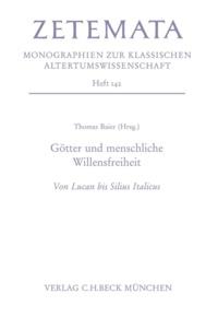 Thomas Baier - Götter und menschliche Willensfreiheit - Von Lucan bis Silius Italicus.