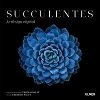 Succulentes- Le design végétal - Thomas Balaÿ |