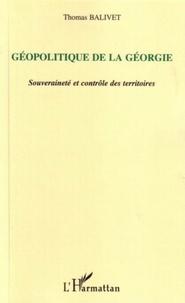 Thomas Balivet - Géopolitique de la Géorgie - Souveraineté et contrôle des territoires.