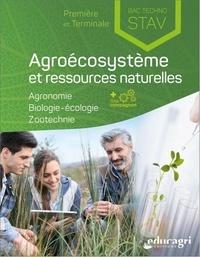 Thomas Baradel et Marie-Noëlle Bernard - Agroécosystème et ressources naturelles première et Terminale Bac techno STAV.