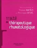 Thomas Bardin et Philippe Orcel - Traité de thérapeutique rhumatologique.