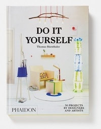 Do it yourself - 50 projects by designers and artists.pdf