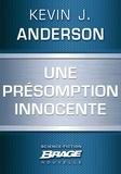 Thomas Bauduret et Kevin J. Anderson - Une présomption innocente.