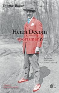 Thomas Bauer - Henri Decoin sportsmane.