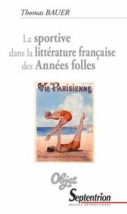 Thomas Bauer - La sportive dans la littérature française des Années folles.