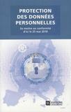 Thomas Beaugrand et Sabine Marcellin - Protection des données personnelles - Se mettre en conformité d'ici le 25 mai 2018.