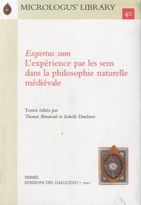 Thomas Bénatouïl - Expertus sum - L'expérience par les sens dans la philosophie naturelles médiévale.