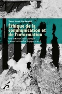 Thomas Berns et Tyler Reigeluth - Ethique de la communication et de l'information - Une initiation philosophique en contexte technologique avancé.