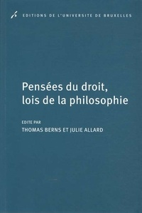 Thomas Berns et Julie Allard - Pensées du droit, lois de la philosophie.