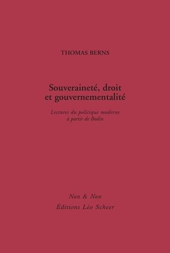 Souveraineté, droit et gouvernementalité. Lectures du politique à partir de Bodin