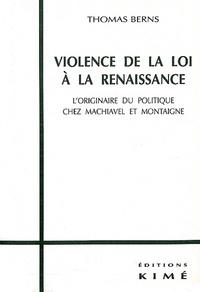 Violence de la loi à la Renaissance. - Loriginaire du politique chez Machiavel et Montaigne.pdf