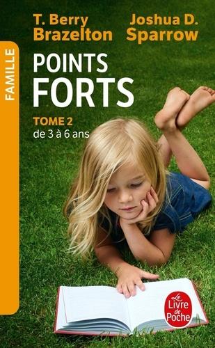Thomas Berry Brazelton et Joshua D. Sparrow - Points forts II - Le développement émotionnel et comportemental de votre enfant.