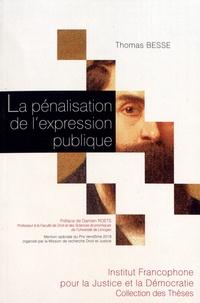 Thomas Besse - La pénalisation de l'expression publique.