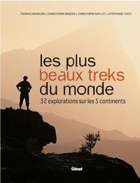 Thomas Bianchin et Christophe Migeon - Les plus beaux treks du monde - 32 explorations sur les 5 continents.