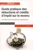 Thomas Billon et Frédéric Feller - Guide pratique des réductions et crédits d'impôts sur le revenu.