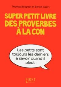 Thomas Bisignani et Benoît Isaert - Super petit livre des proverbes à la con.