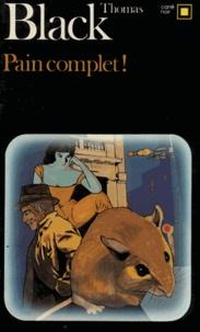 Thomas Black - Pain complet !.