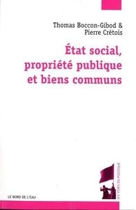 Thomas Boccon-Gibod et Pierre Crétois - Etat social, propriété publique et biens communs.
