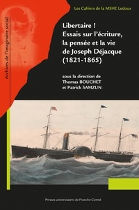 Thomas Bouchet et Patrick Samzun - Libertaire ! Essais sur l'écriture, la pensée et la vie de Joseph Déjacque (1821-1865).