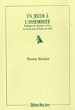 Thomas Bouchet - Un jeudi à l'Assemblée - Politiques du discours et droit au travail dans la France de 1848.