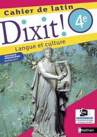 Thomas Bouhours et Claire Laimé-Couturier - Cahier de latin 4e Dixit ! - Langue et culture.