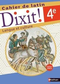 Thomas Bouhours et Arnaud Laimé - Latin 4e Dixit ! Langue et culture - Cahier de latin.