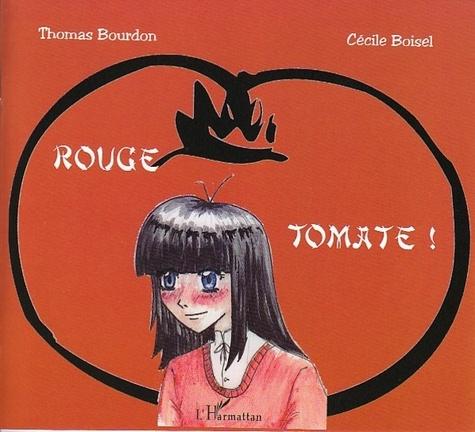 Thomas Bourdon et Cécile Boisel - Rouge tomate !.