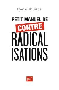 Thomas Bouvatier - Petit manuel de contre-radicalisations.