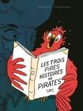 Thomas Bretonneau et Perceval Barrier - Les trois pires histoires de pirates.